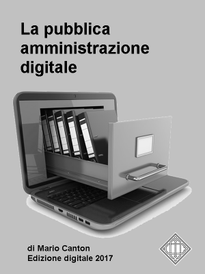 La Pubblica Amministrazione Digitale – 1ª ed.