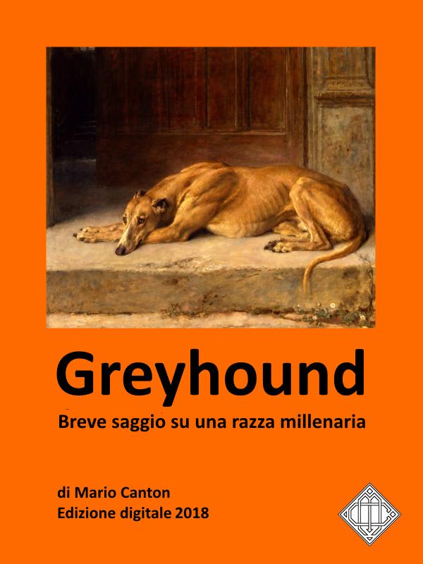Greyhound. Breve saggio su una razza millenaria