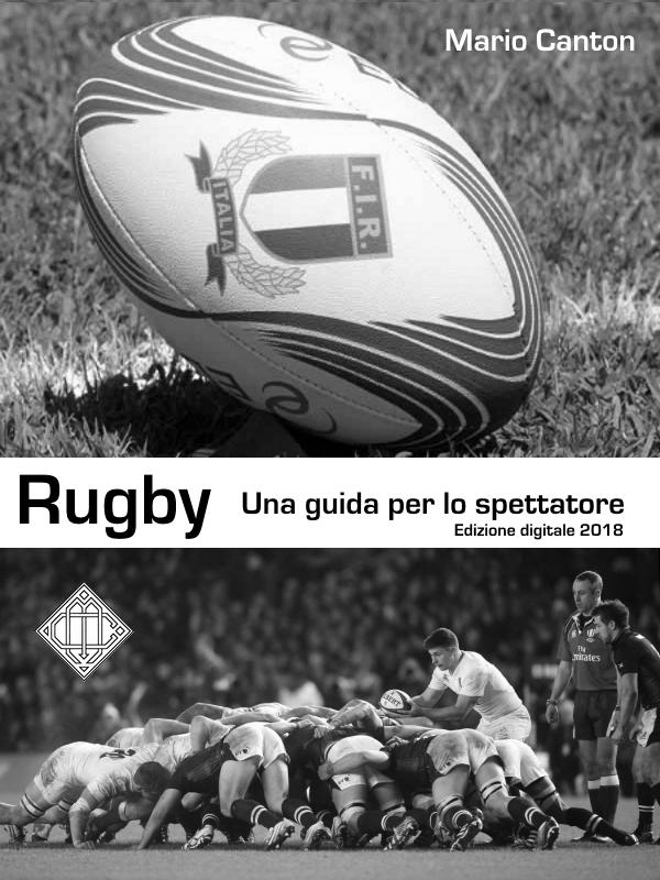 Rugby. Una guida per lo spettatore